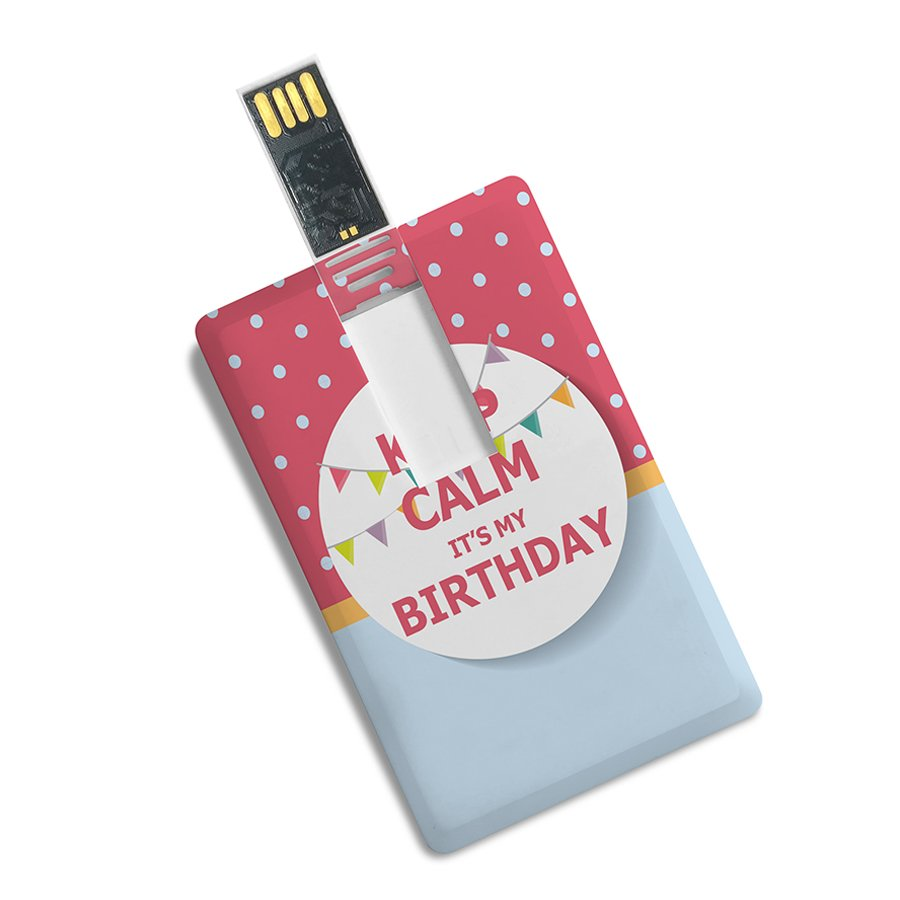 Credit Card Shape Keep Clam It's My Birthday Printed Pendrive